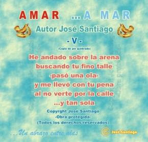 AMAR ...A MAR -V- (Copla de pie quebrado) * Autor José Santiago