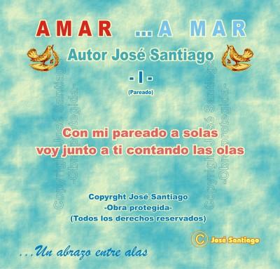 AMAR ...A MAR -I- (Pareado) * Autor José Santiago