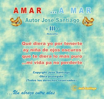AMAR ...A MAR -III- (Redondilla) * Autor José Santiago